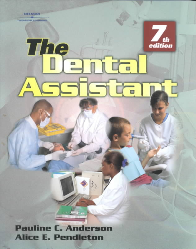 The Dental Assistant By Anderson, Pauline C./ Pendleton, Alice E.