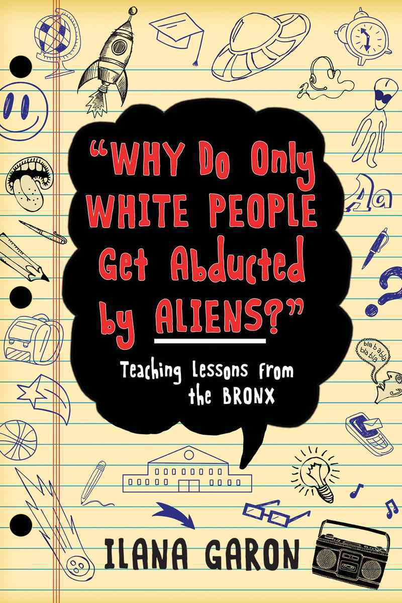 Why Do Only White People Get Abducted by Aliens? By Garon, Ilana